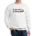 No stinking rules. Sweatshirt