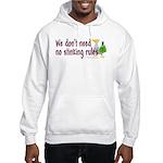 No stinking rules. Hooded Sweatshirt