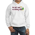 No stinking rules. Hooded Sweatshirt