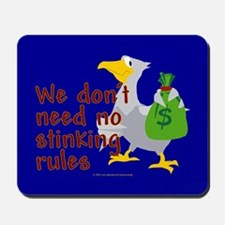 No stinking rules. Mousepad