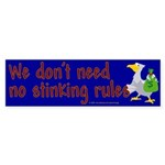 No stinking rules. Bumper Sticker