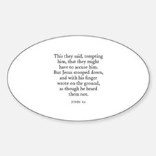 JOHN 8:6 Oval Decal