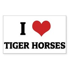 I love Tiger Horses Rectangle Decal