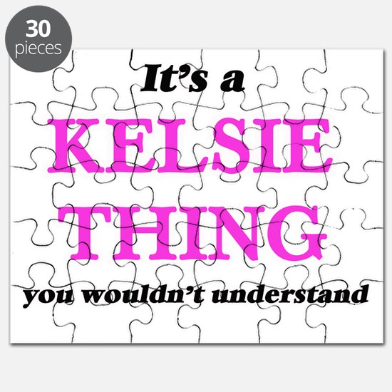 It's a Kelsie thing, you wouldn't u Puzzle