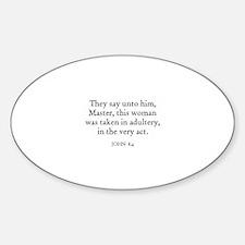 JOHN 8:4 Oval Decal