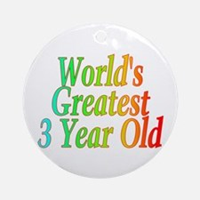 World's Greatest 3 Year Old Ornament (Round)