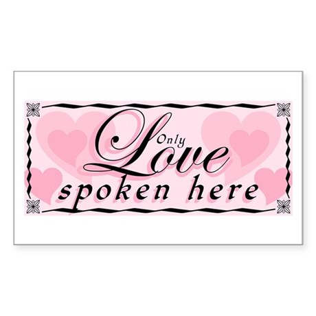 ONLY LOVE SPOKEN HERE Rectangle Sticker