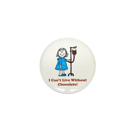 I Can't Live Without Chocolate Mini Button (10 pac