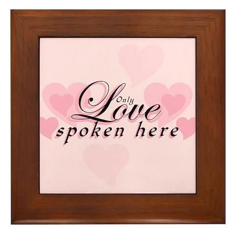 ONLY LOVE SPOKEN HERE Framed Tile