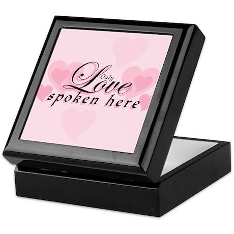 ONLY LOVE SPOKEN HERE Keepsake Box