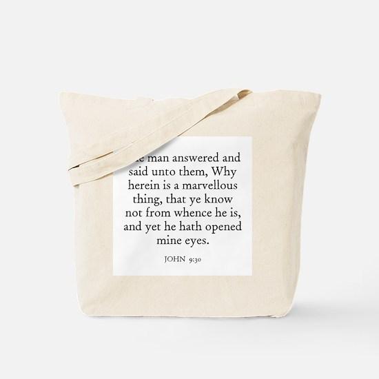 JOHN  9:30 Tote Bag