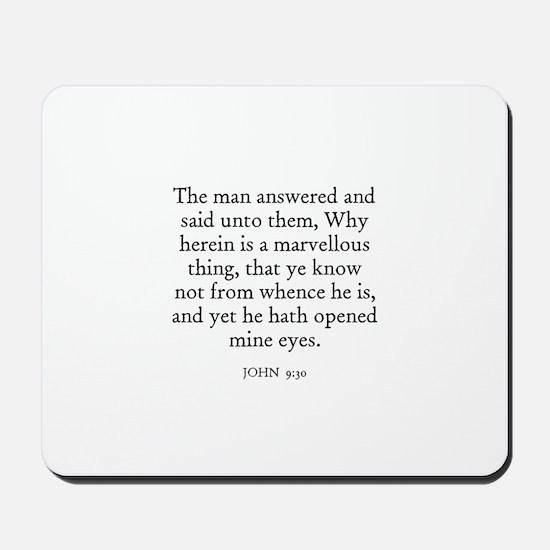 JOHN  9:30 Mousepad