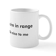 youreinrange2 Mugs