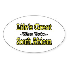 """""""Life's Great..South African"""" Oval Sticker (10 pk)"""