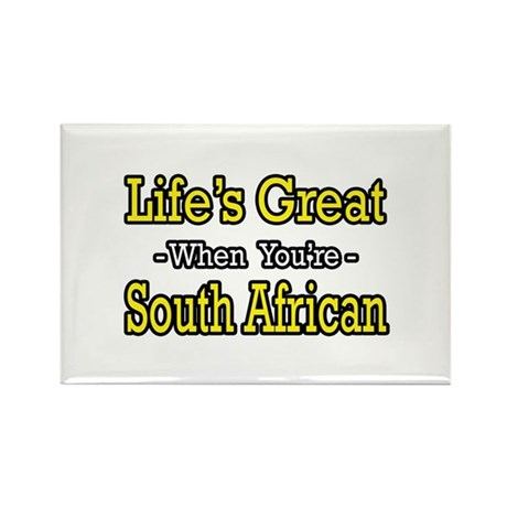 """""""Life's Great..South African"""" Rectangle Magnet"""