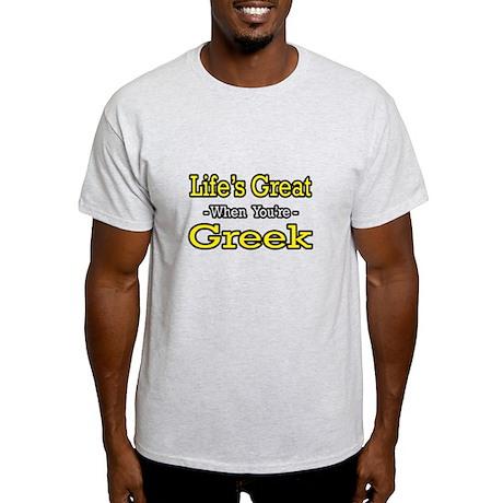 """Life's Great..Greek"" Light T-Shirt"