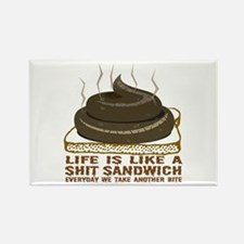 Life Is Like A Shit Sandwich Rectangle Magnet