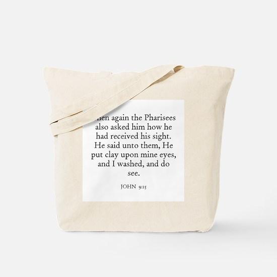 JOHN  9:15 Tote Bag