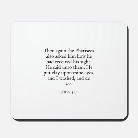 JOHN  9:15 Mousepad