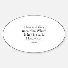 JOHN 9:12 Oval Decal