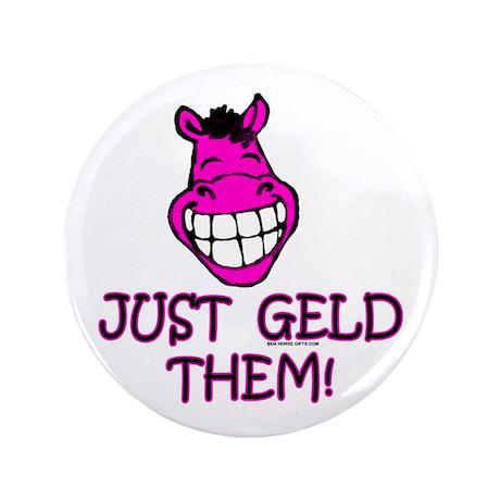 """Just Geld Them, Horse 3.5"""" Button"""