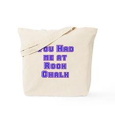You Had Me At . . . Tote Bag