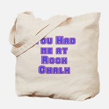 You Had Me At . . . Tote Bag