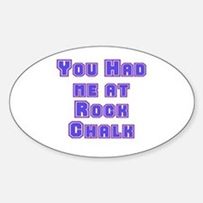 You Had Me At . . . Oval Decal