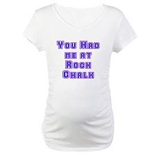 You Had Me At . . . Shirt