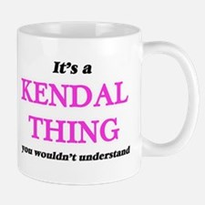 It's a Kendal thing, you wouldn't und Mugs