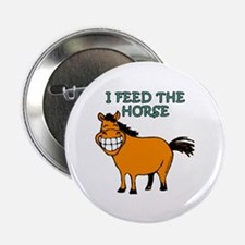 """I Feed The Horse 2.25"""" Button"""