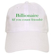 Billionaire - Friends Baseball Cap