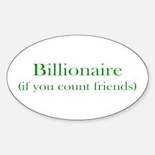 Billionaire - Friends Oval Decal