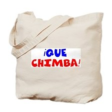 Que Chimba Tote Bag