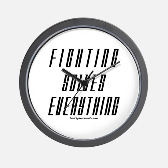 Fighting Solves Everything-w/ Wall Clock