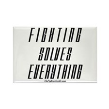 Fighting Solves Everything-w/ Rectangle Magnet