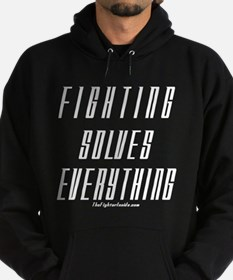 Fighting Solves Everything-w/ Hoodie
