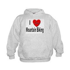I Love Mountain Biking Hoodie