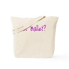 Cute Got Ballet Dance Design Tote Bag