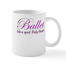 Ballet, harder than a sport f Mug