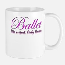 Ballet, harder than a sport f Small Small Mug