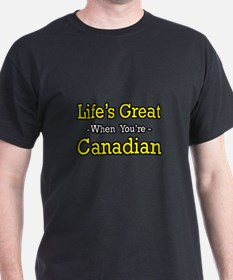 """Life's Great...Canadian"" T-Shirt"