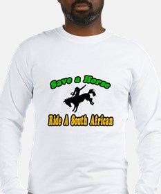"""""""Save Horse, Ride South African"""" Long Sleeve T-Shi"""
