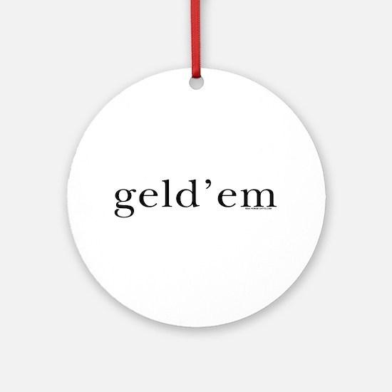 Geld'em. Horse Attitude Ornament (Round)