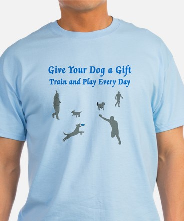 Give Your Dog a Gift T-Shirt