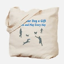 Give Your Dog a Gift Tote Bag