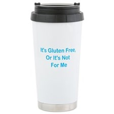 Gluten Free Or Not For Me Travel Mug