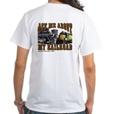 trains -Shirt Ask Me About My Railroad