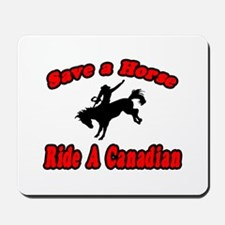 """Save Horse, Ride Canadian"" Mousepad"