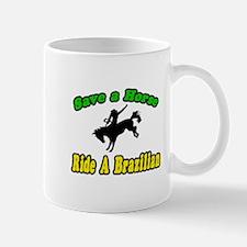 """""""Save Horse, Ride Brazilian"""" Mug"""